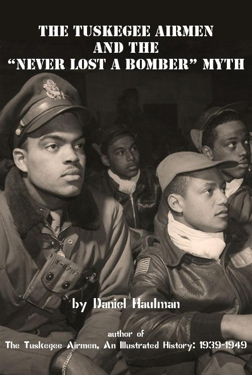 """The Tuskegee Airmen and the """"Never Lost a Bomber"""" Myth"""