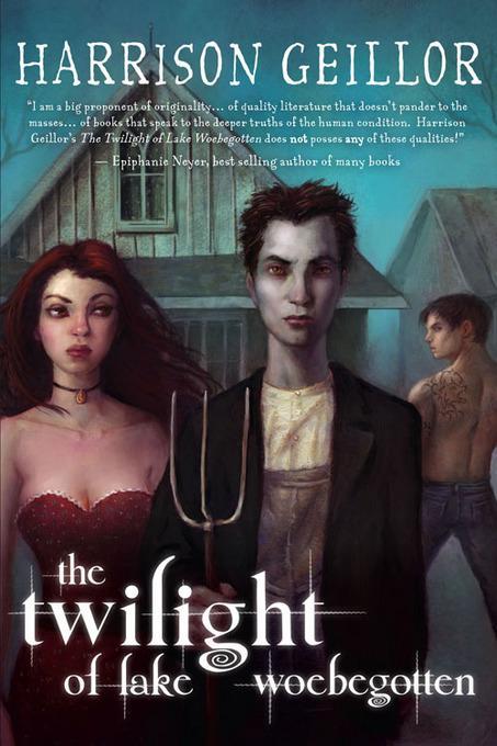 The Twilight of Lake Woebegotten EB9781597803564