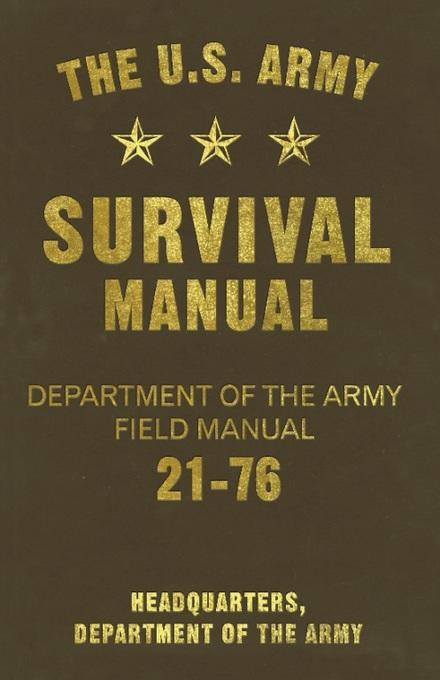The U.S. Army Survival Manual: Department of the Army Field Manual 21-76 EB9781569755068