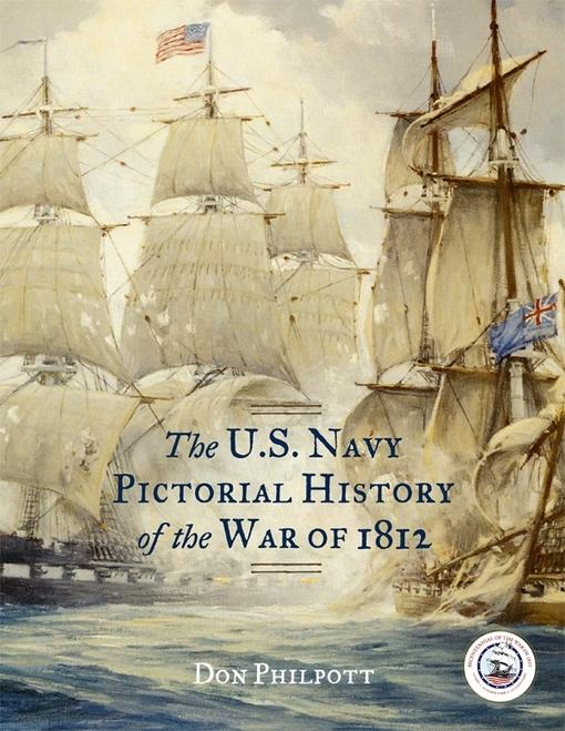 The U. S. Navy Pictorial History of the War of 1812 EB9781442219083