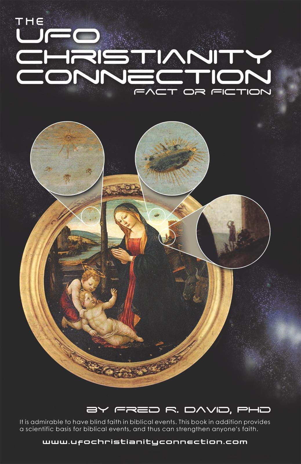 The UFO-Christianity Connection: Fact or Fiction EB9781450265638