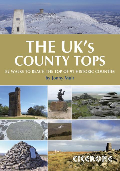 The UK's County Tops: Reaching the top of 91 historic counties EB9781849655538