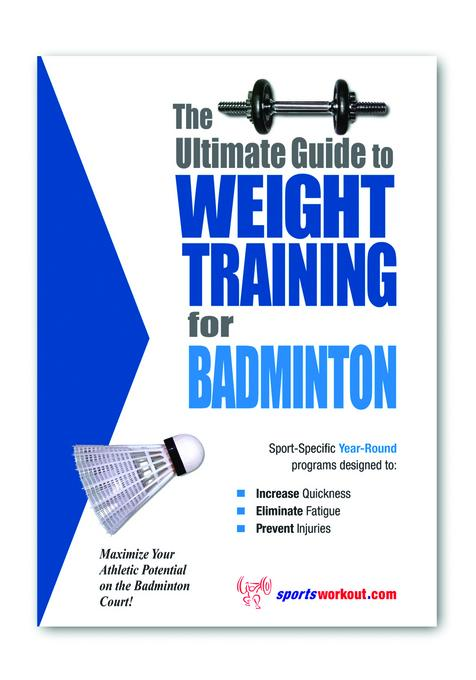 The Ultimate Guide to Weight Training for Badminton EB9781936910991