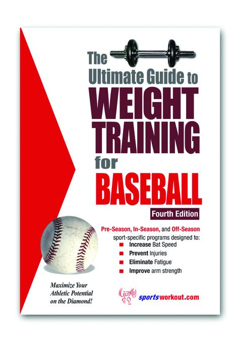The Ultimate Guide to Weight Training for Baseball EB9781936910953