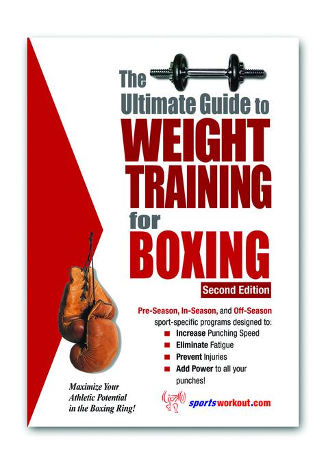 The Ultimate Guide to Weight Training for Boxing EB9781936910939