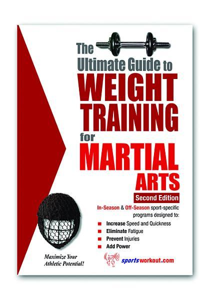 The Ultimate Guide to Weight Training for Martial Arts EB9781936910885