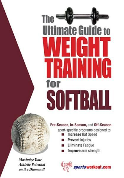 The Ultimate Guide to Weight Training for Softball EB9781936910823
