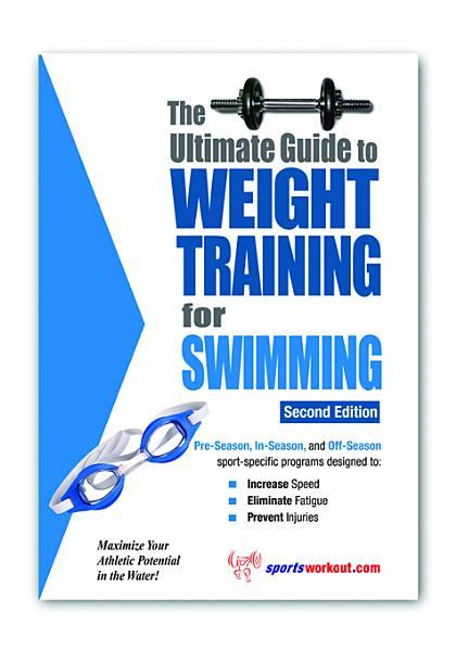 The Ultimate Guide to Weight Training for Swimming EB9781936910816