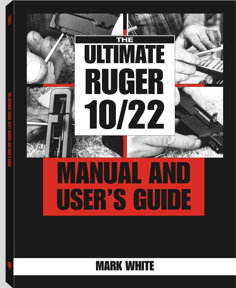 The Ultimate Ruger 10/22 Manual And User's Guide EB9781581609547