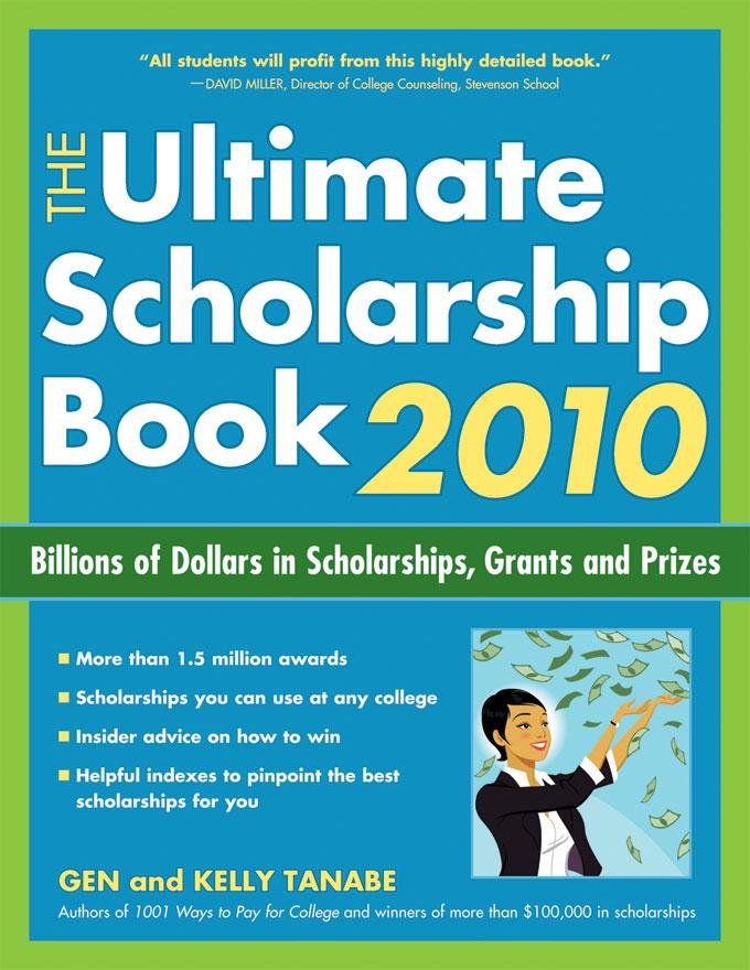 The Ultimate Scholarship Book: Billions of Dollars in Scholarships, Grants and Prizes EB9781932662801