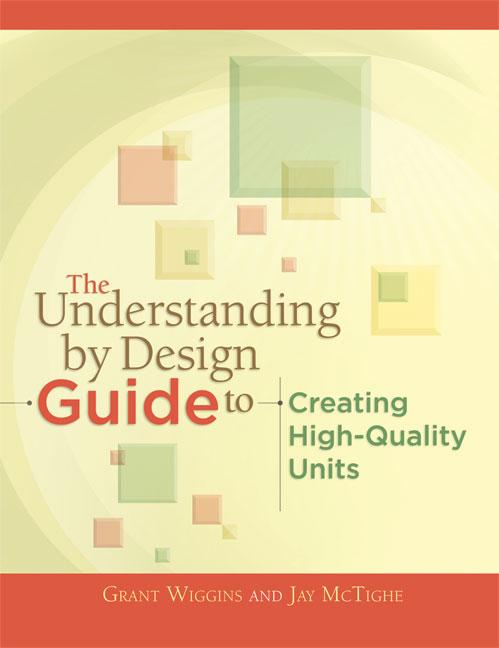 The Understanding by Design Guide to Creating High-Quality Units EB9781416613305