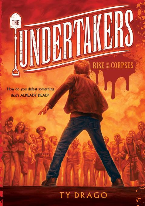 The Undertakers: Rise of the Corpses: Rise of the Corpses EB9781402247866