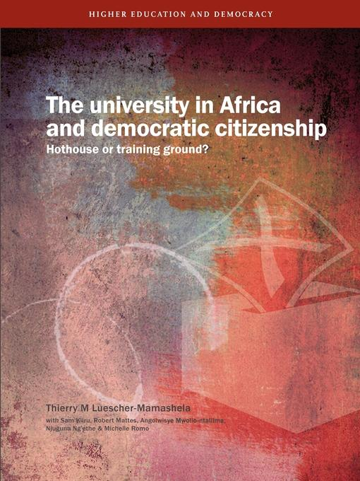 The University in Africa and Democratic Citizenship. Hothouse or Training Ground? EB9781920355708