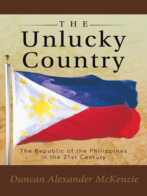 The Unlucky Country: The Republic of the Philippines in the 21st Century EB9781452503349