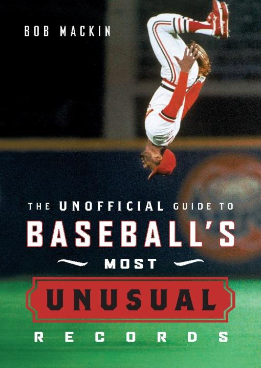 The Unofficial Guide to Baseball's Most Unusual Records EB9781926685502