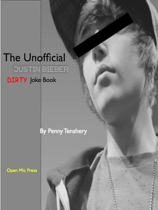 The Unofficial Justin Bieber Dirty Joke Book EB9781927124079