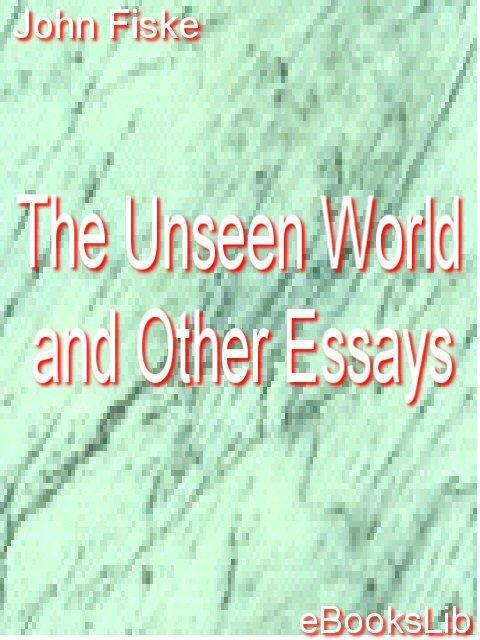 The Unseen World and Other Essays EB9781412168601
