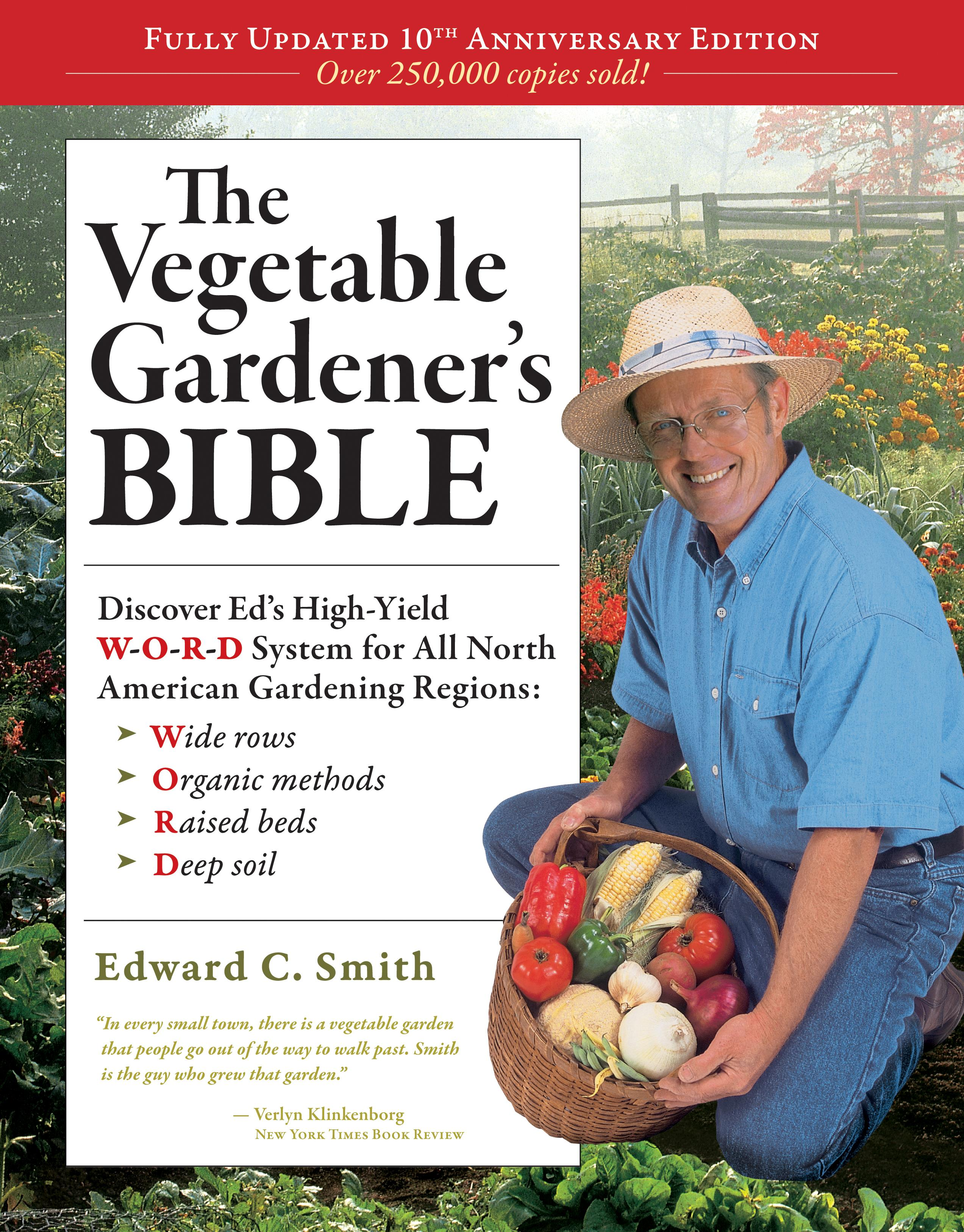 The Vegetable Gardener's Bible (10th Anniversary Edition): Discover Ed's High-Yield W-O-R-D System for All North American Gardening Regions: Wide rows EB9781603422369