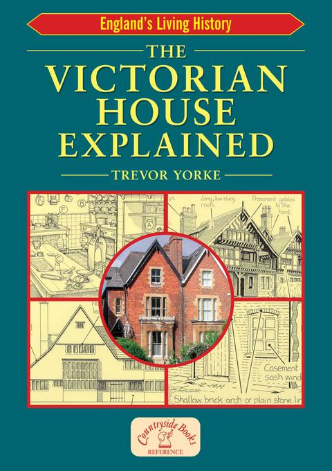 The Victorian House Explained EB9781846748226