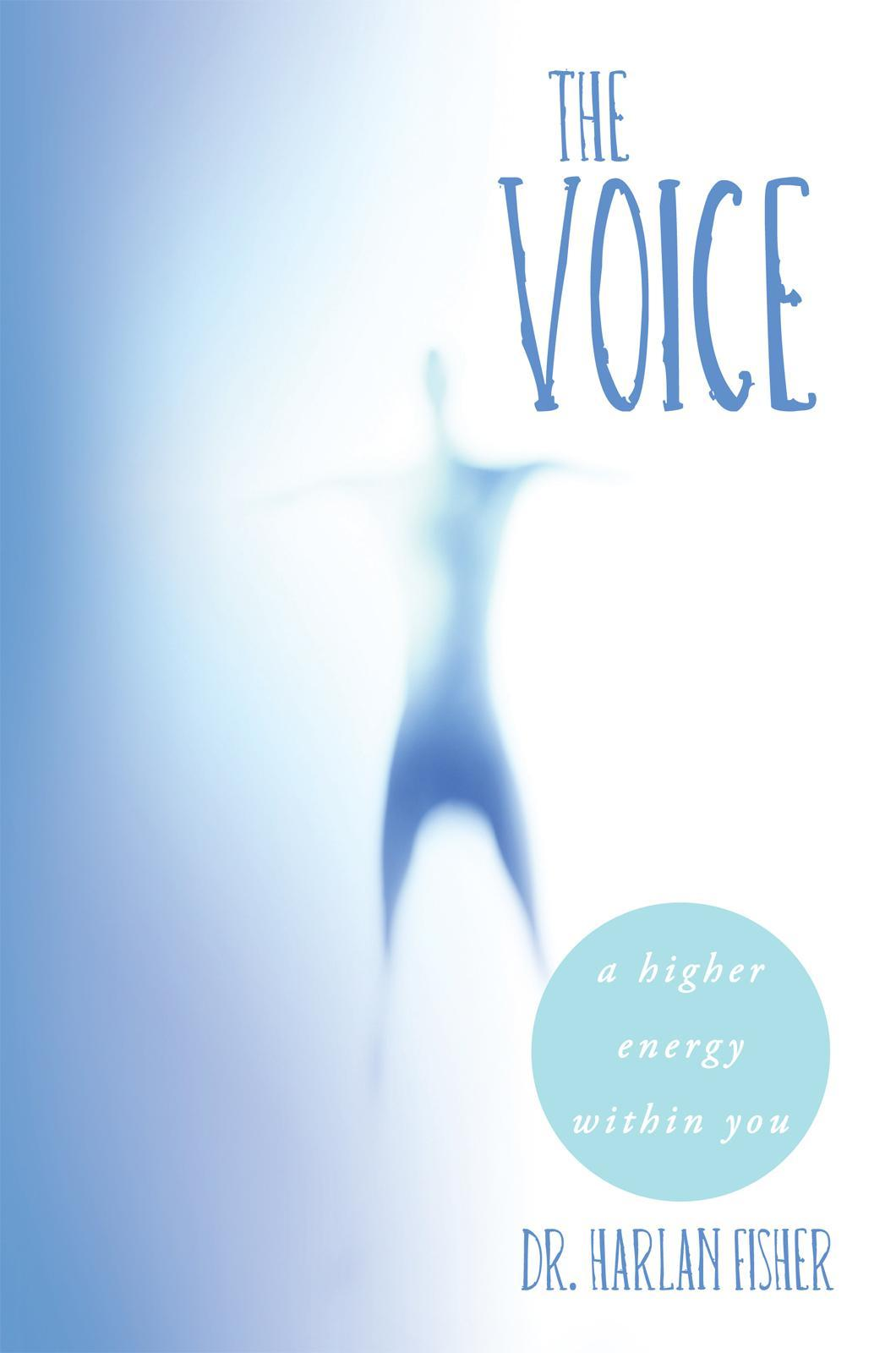 The Voice: A Higher Energy Within You EB9781452536743