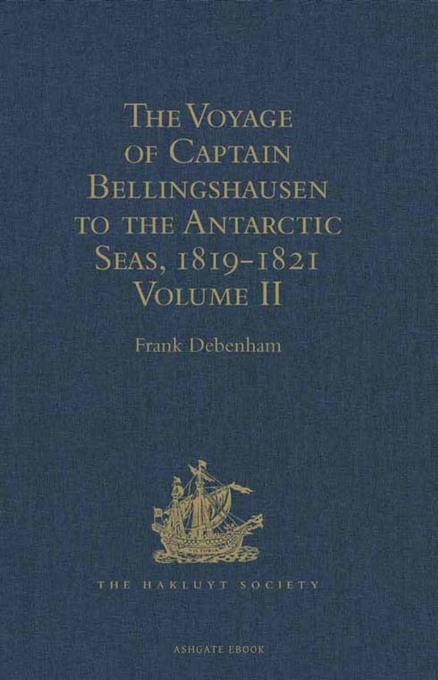 The Voyage of Captain Bellingshausen to the Antarctic Seas, 1819-1821: Translated from the Russian.  Volume I EB9781409416968