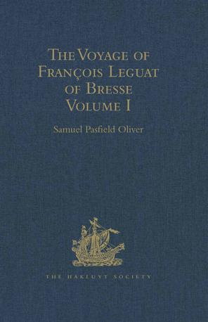 The Voyage of Francois Leguat of Bresse to Rodriguez, Mauritius, Java, and the Cape of Good Hope: Volume I EB9781409415886