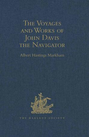 The Voyages and Works of John Davis the Navigator EB9781409415657