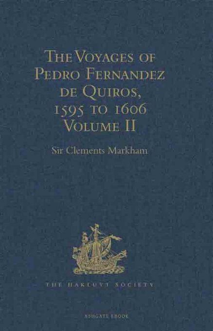 The Voyages of Pedro Fernandez de Quiros, 1595 to 1606: Volume I EB9781409416203