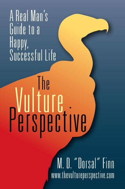 The Vulture Perspective: A Real Man's Guide to a Successful Life EB9781609769727