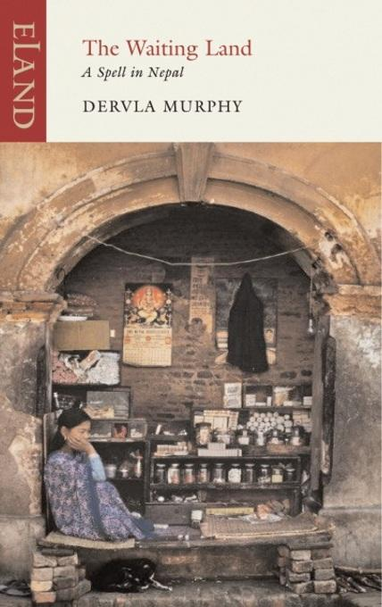The Waiting Land: A Spell in Nepal EB9781906011772