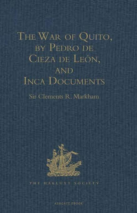 The War of Quito, by Pedro de Cieza de Le?n, and Inca Documents