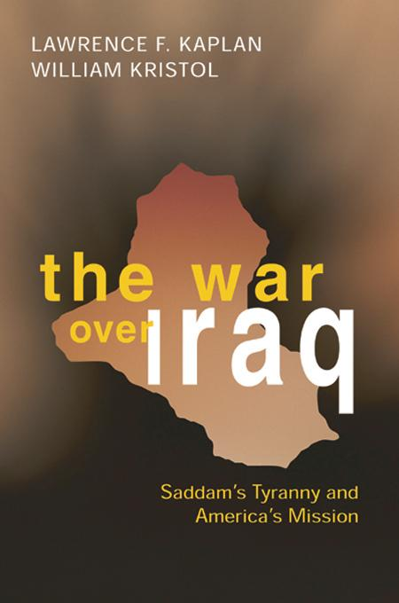 The War over Iraq: Saddam's Tyranny and America's Mission EB9781594030215