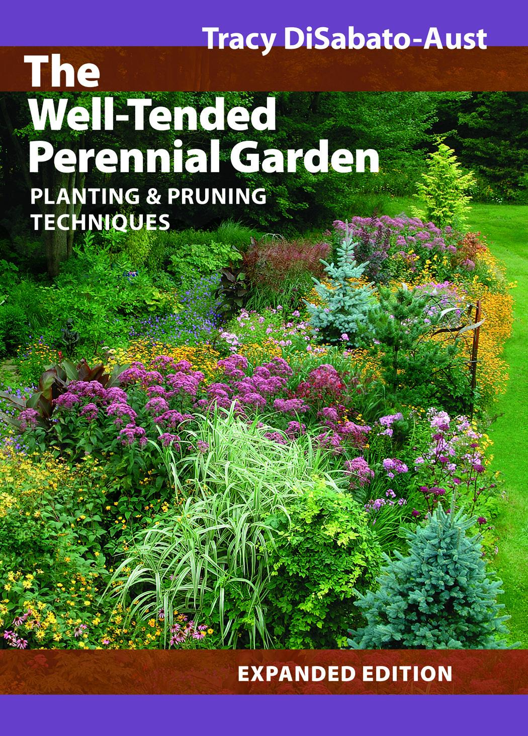 The Well-Tended Perennial Garden: Planting & Pruning Techniques EB9781604692990