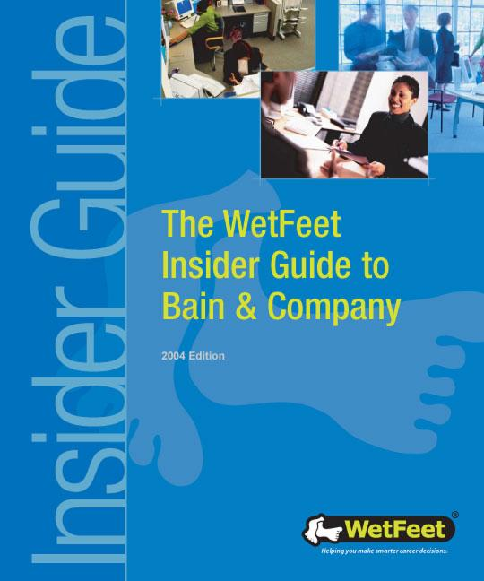 The WetFeet Insider Guide to Bain & Company, 2004 Edition EB9781582073804