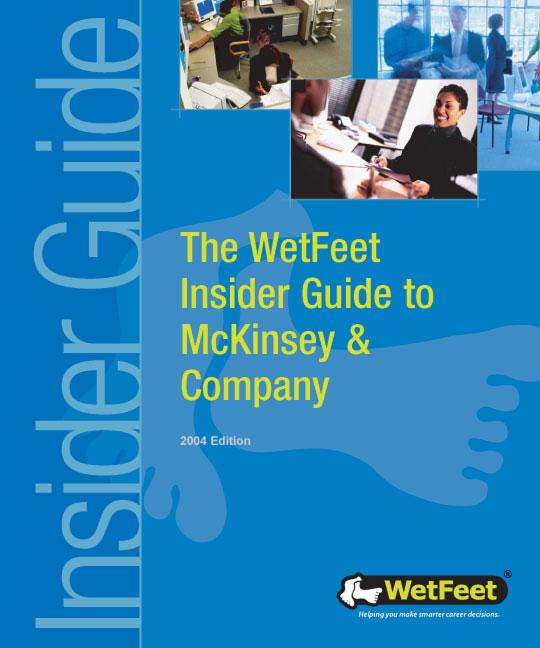 The WetFeet Insider Guide to McKinsey & Company, 2004 edition EB9781582073811