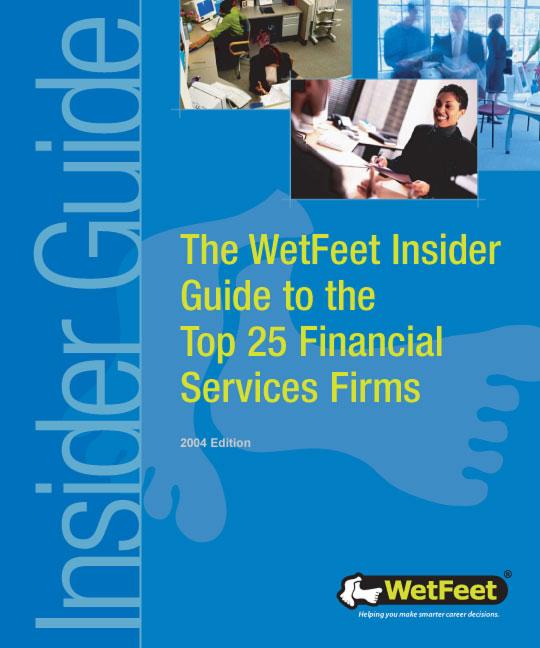The WetFeet Insider Guide to the Top 25 Financial Services Firms, 2004 edition EB9781582074153