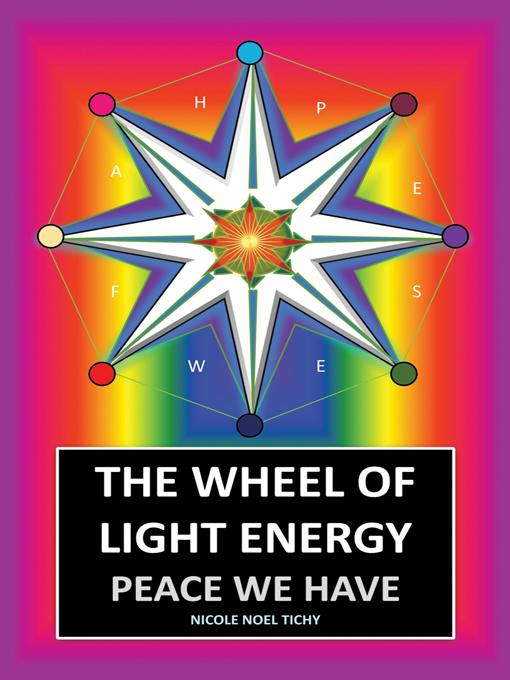 The Wheel of Light Energy: Peace We Have EB9781452537214