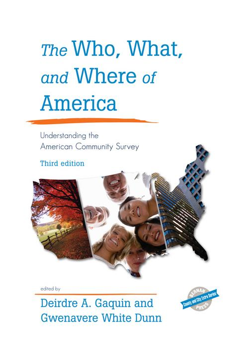 The Who, What, and Where of America: Understanding the American Community Survey EB9781598885378