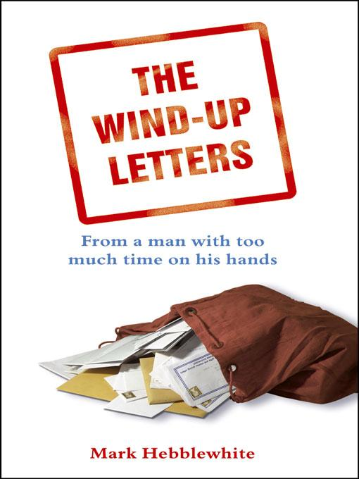 The Wind-Up Letters -From a Man with Too Much Time on His Hands EB9781840245349