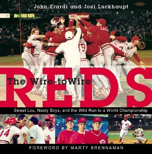 The Wire-to-Wire Reds: Sweet Lou, Nasty Boys, and the Wild Run to a World Championship EB9781578604661