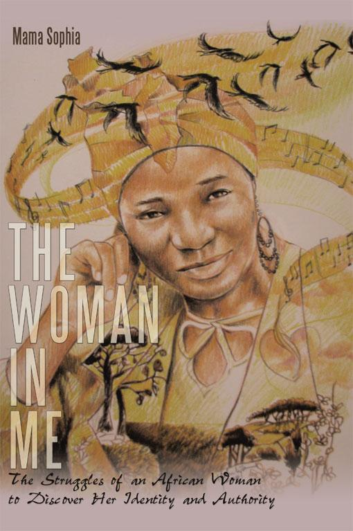 The Woman in Me: The Struggles of an African Woman to Discover Her Identity and Authority EB9781452046150
