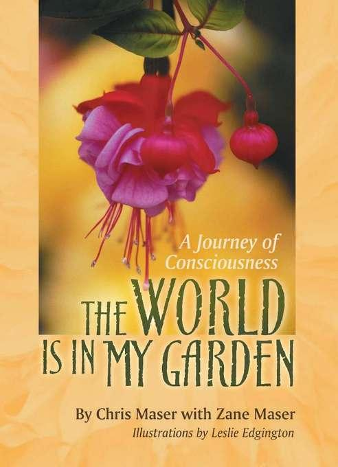 The World is in My Garden: A Journey of Consciousness EB9781935952107