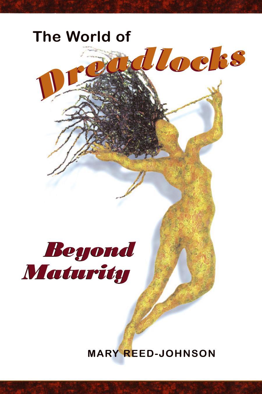 The World of Dreadlocks: Beyond Maturity EB9781425183028