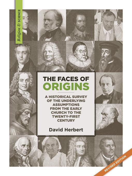 The faces of origins: A historical survey of the underlying assumptions from the early church to the twenty-first century EB9781894400466