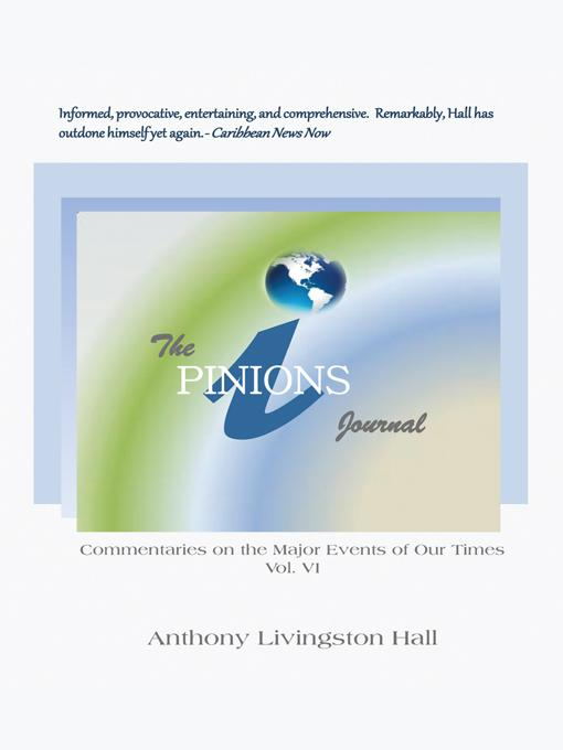 The iPINIONS Journal: Commentaries on the Major Events of Our Times: Volume VI EB9781462004560