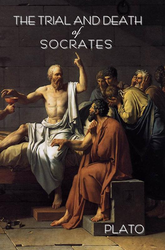 The trial and death of Socrates EB9781604440614