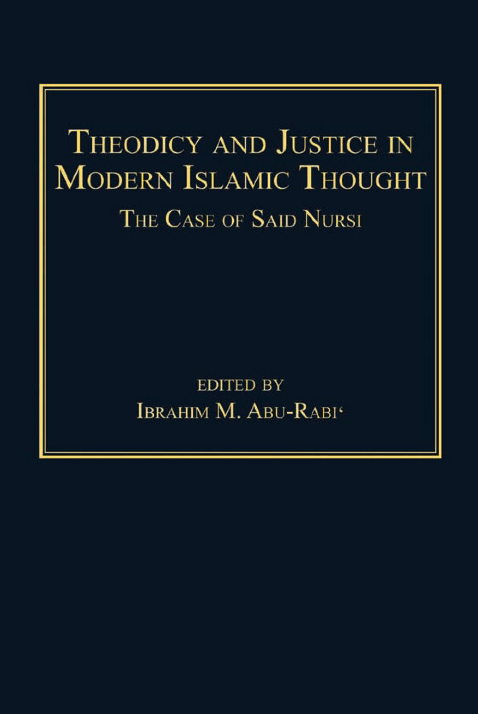 Theodicy and Justice in Modern Islamic Thought: The Case of Said Nursi EB9781409406198