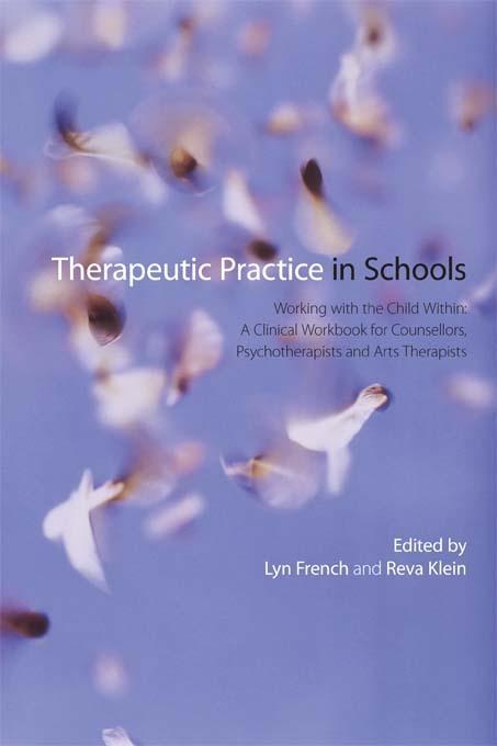Therapeutic Practice in Schools EB9781136653308