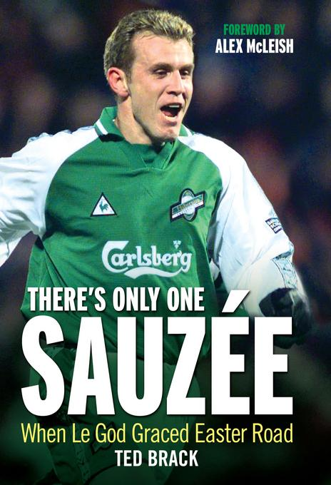 There's Only One Sauzee: When Le God Graced Easter Road EB9781845023959