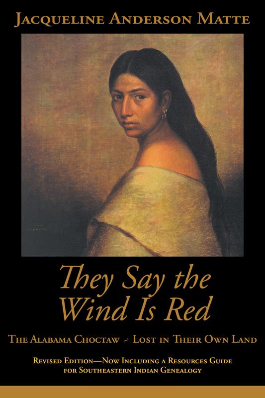 They Say the Wind Is Red: The Alabama Choctaw - Lost in Their Own Land EB9781603062473